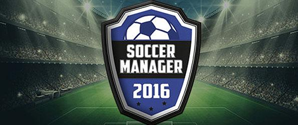 Soccer Manager 2016 - Soccer Manager 2016 is a solid manager game that seasoned fans will definitely love and is sure to impress.